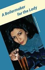 A Boilermaker for the Lady by Fred Yannantuono (2009, Paperback)
