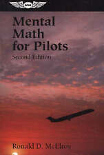 NEW Mental Math for Pilots: A Study Guide (Professional Aviation series)