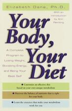 Your Body, Your Diet: A Complete Program for Losing Weight, Boosting Energy, an