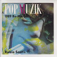 """M Robin SCOTT'S Disque 45T 7"""" POP MUZIK 1989 Re-Mix + Original 1979 Mix YO RARE"""