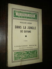 DANS LA JUNGLE DE GUYANE - William Beebe 1933 - b