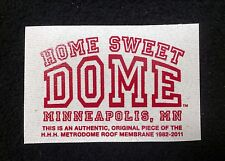 HOME SWEET DOME LOGO ON ORIGINAL METRODOME ROOF WITH CERTIFICATE OF AUTHENTICITY