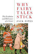 Why Fairy Tales Stick: The Evolution and Relevance of a Genre, Good Condition Bo