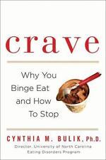 Crave: Why You Binge Eat and How to Stop by Ph.D., Cynthia M. Bulik