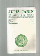 LITTERATURE JULES JANIN 735 LETTRES A SA FEMME TOME III MERGIER-BOURDEIX ENVOI !
