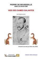 Vies des Dames Galantes (en Français Ancien) by abbé de Brantôme, Pierre,...