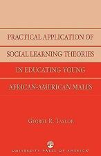 PRACTICAL APPLICATION OF SOCIAL LEARNING THEORIES IN EDUCATING YOUNG AFRICAN-AME