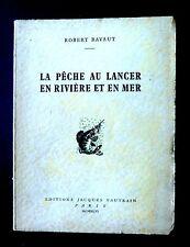 LA PECHE AU LANCER EN RIVIERE et EN MER - Robert RAVAUT- Ed Jacques VAUTRIN 1956