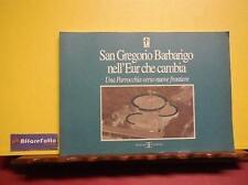 ART 7.765 LIBRO SAN GREGORIO BARBARIGO NELL'EUR CHE CAMBIA DI TIZIANA S GIULIANI