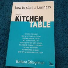 BARBARA GABOGRECAN. HOW TO START A BUSINESS ON YOUR KITCHEN TABLE. 1740950070