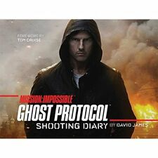 Mission: Impossible Ghost Protocol: Shooting Diary James, David (Photographer)