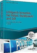 Erfolgreich bewerben bei Polizei, Bundeswehr und Zoll - inkl. Arbeitshilfen online von Claus Peter Müller-Thurau (2017, Taschenbuch)
