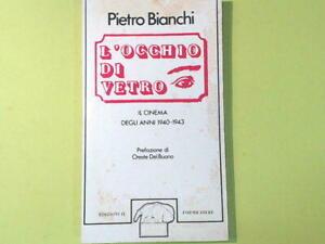 L'OCCHIO DI VETRO IL CINEMA DEGLI ANNI 1940-1943 BIANCHI EDIZIONI IL FORMICHIERE
