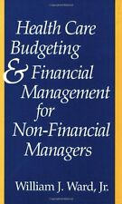 Health Care Budgeting and Financial Management for Non-Financial Managers by Wil