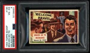 1954 TOPPS SCOOP BRAVES GO TO MILWAUKEE CARD #130 PSA 4 VG-EX