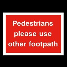 Pedestrians use other Footpath Rigid Plastic Sign Or Sticker A6 A5 A4 (Css55)