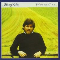 SIMON NICOL - BEFORE YOUR TIME (New & Sealed) CD Reissue