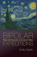 Bipolar Expeditions: Mania And Depression In American Culture: By Emily Martin