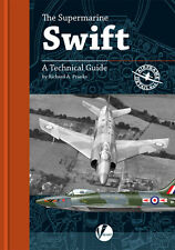 The Supermarine Swift: A Technical Guide to British jet fighter (Valiant Wings)