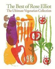 The Best of Rose Elliot: The Ultimate Vegetarian Collection by Elliot Rose (Hardback, 2013)