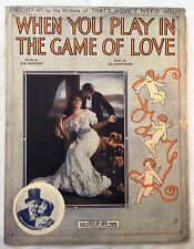 1913 When You Play In The Game Of Love by Goodwin/Piantadosi