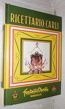 RICETTARIO CARLI Amedeo Pettini Fratelli Carli 1977 Cucina Ricette Manuale di e