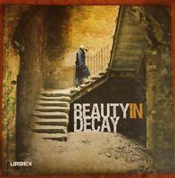 Beauty in Decay: Urbex: The Art of Urban Exploration photography Romany Hardback