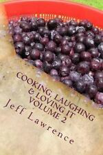 Cooking, Laughing and Loving It: Cooking, Laughing and Loving It Volume 2 :...