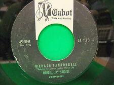 "Merrill Jay Singers Wabash Cannonball / Blue Eyes 7"" 45 Single Cabot CA 133"