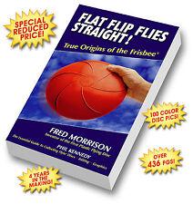 Flat Flip Flies Straight, True Origins of the Frisbee, Disc Golf