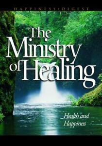 The Ministry of Healing by White, Ellen Gould Harmon