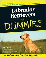 Labrador Retrievers for Dummies by Joel Walton and Eve Adamson (2000, Paperback)
