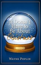 It Doesn't Have to Be about Christmas (Paperback or Softback)