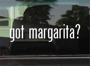 GOT MARGARITA?  VINYL DECAL / STICKER