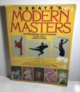Karate's Modern Masters The Philosophies and Techniques of the Art's Living