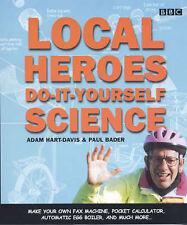 Local Heroes: Do-it-yourself Science, Adam Hart-Davis, Paul Bader