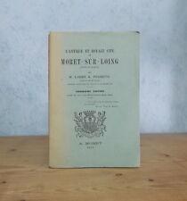 SEINE-ET-MARNE HISTOIRE ANTIQUE ET ROYALE CITE DE MORET-SUR-LOING (A. POUGEOIS).