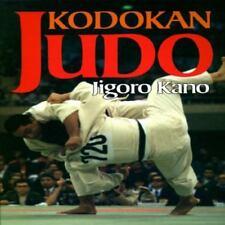 KODOKAN JUDO: ESSENTIAL GUIDE TO JUDO BY ITS FOUNDER JIGORO KANO