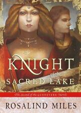 The Knight of the Sacred Lake (Guenevere Novels) Miles, Rosalind Hardcover