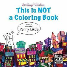 This Is NOT a Coloring Book : Little Savage(tm) Mini Book: By Little, Penny
