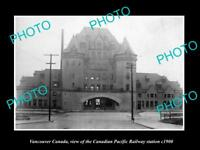 OLD LARGE HISTORIC PHOTO OF VANCOUVER CANADA, THE CPR RAILROAD STATION c1900