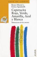 Caperucita Roja, Verde, Amarilla, Azul y Blanca (Sopa De Libros / Soup of Books)