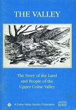 THE VALLEY THE STORY OF THE LAND AND PEOPLE OF THE UPPER COLNE VALLEY