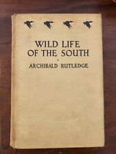 Wild Life of the South Archibald Rutledge  Signed  3rd Ed. Personal Message 1935