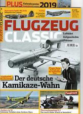 FLUGZEUG CLASSIC 1/2019 Der deutsche Kamikaze-Wahn + Kalenderposter 2019