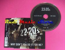 CD singolo 22-20s Why Don't You Do It For Me? HVN 138CD no mc lp vhs dvd(S20)