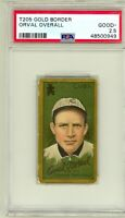 1911 T205 Gold Border Orval Overall Chicago Cubs PSA 2.5 New Grade Piedmont