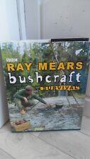 Bushcraft Survival by Ray Mears (Hardback, 2005) vgc
