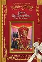 Adventures from the Land of Stories: Queen Red Riding Hoods Guide to Royalty by