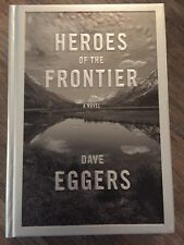 """Dave Eggers """"Heroes Of Frontier"""" SIGNED 1st/1st (Heartbreaking, Circle, Hologram"""